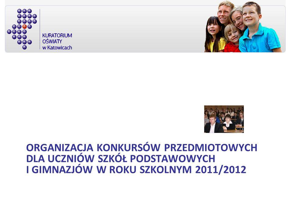 ORGANIZACJA KONKURSÓW PRZEDMIOTOWYCH DLA UCZNIÓW SZKÓŁ PODSTAWOWYCH I GIMNAZJÓW W ROKU SZKOLNYM 2011/2012