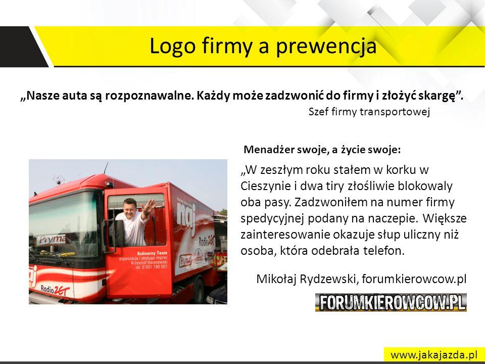"""Logo firmy a prewencja """"Nasze auta są rozpoznawalne. Każdy może zadzwonić do firmy i złożyć skargę ."""