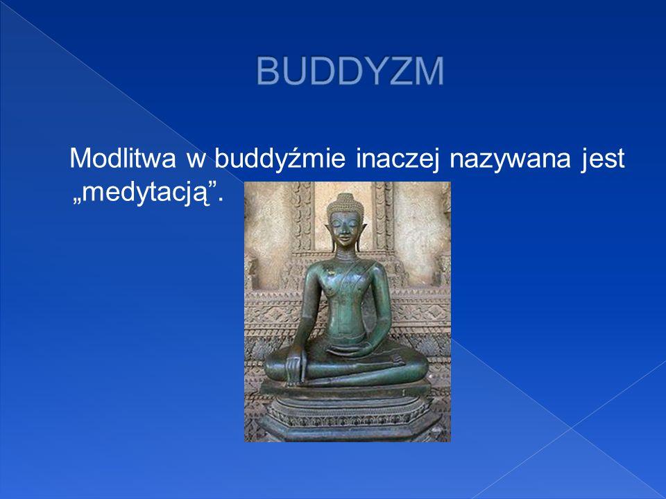 """BUDDYZM Modlitwa w buddyźmie inaczej nazywana jest """"medytacją ."""