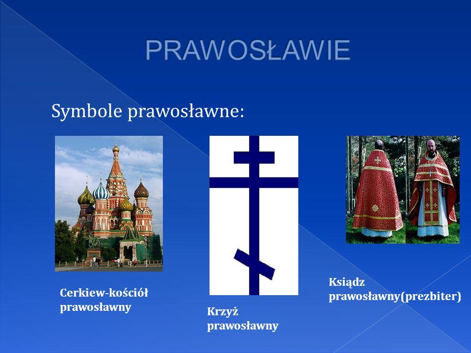 PRAWOSŁAWIE Symbole prawosławne: Ksiądz prawosławny(prezbiter)