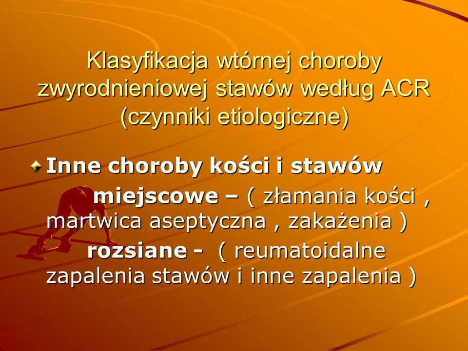 Klasyfikacja wtórnej choroby zwyrodnieniowej stawów według ACR (czynniki etiologiczne)