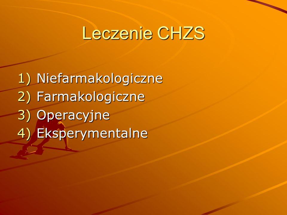 Leczenie CHZS Niefarmakologiczne Farmakologiczne Operacyjne