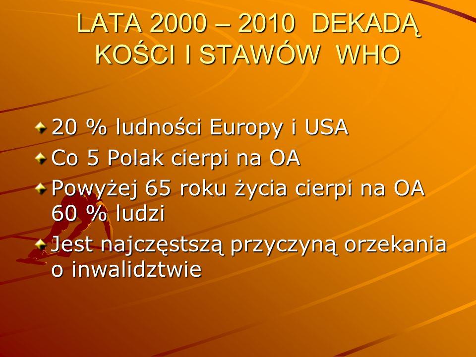 LATA 2000 – 2010 DEKADĄ KOŚCI I STAWÓW WHO