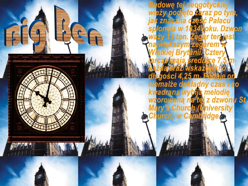 Budowę tej neogotyckiej wieży podjęto zaraz po tym, jak znaczna część Pałacu spłonęła w 1834 roku. Dzwon waży 13 ton. Zegar ten jest największym zegarem w Wielkiej Brytanii. Cztery tarcze mają średnicę 7,5 m każda oraz wskazówki o długości 4,25 m. Podaje on niemalże dokładny czas i co kwadrans wybija melodię wzorowaną na tej z dzwonu St Mary s Church (University Church) w Cambridge.