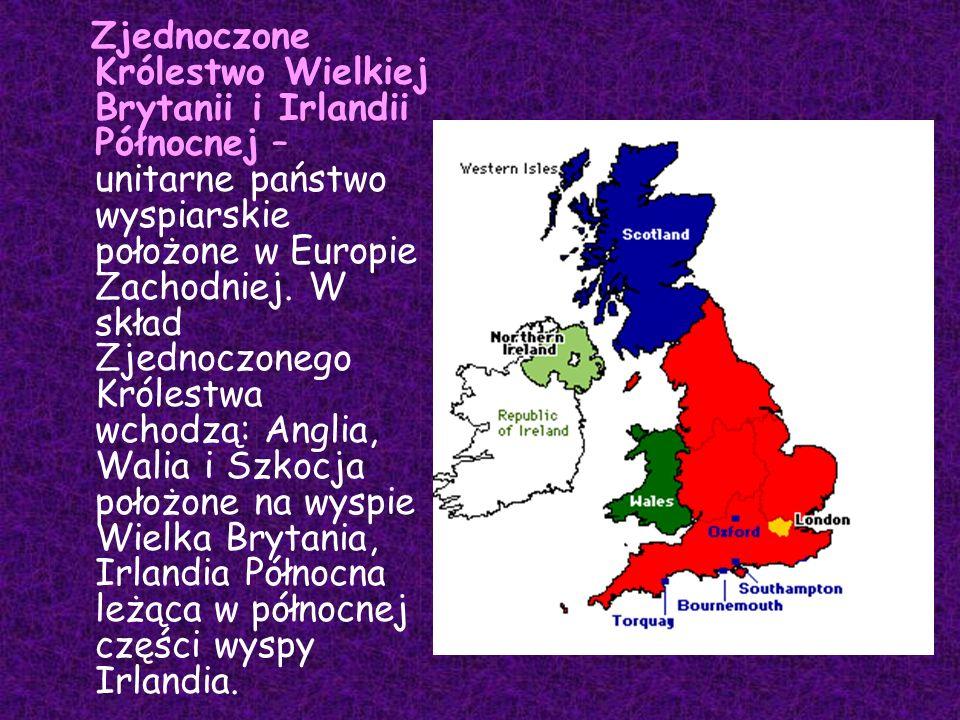 Zjednoczone Królestwo Wielkiej Brytanii i Irlandii Północnej – unitarne państwo wyspiarskie położone w Europie Zachodniej.