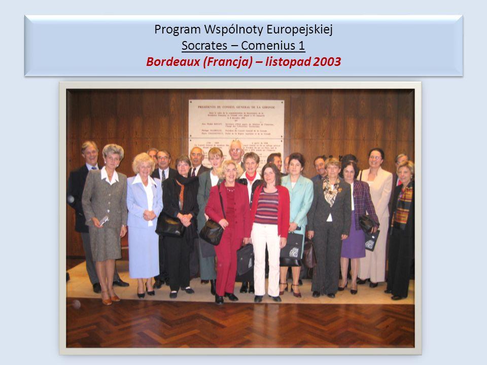 Program Wspólnoty Europejskiej Socrates – Comenius 1 Bordeaux (Francja) – listopad 2003