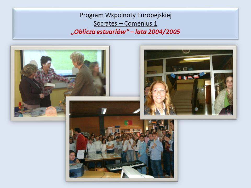 """Program Wspólnoty Europejskiej Socrates – Comenius 1 """"Oblicza estuariów – lata 2004/2005"""