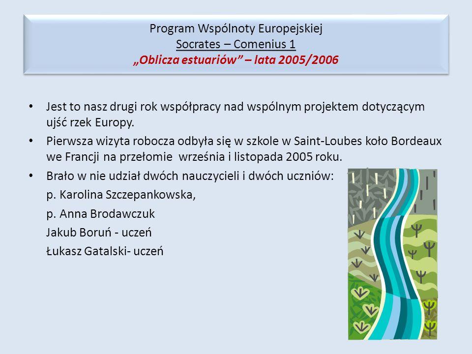 """Program Wspólnoty Europejskiej Socrates – Comenius 1 """"Oblicza estuariów – lata 2005/2006"""