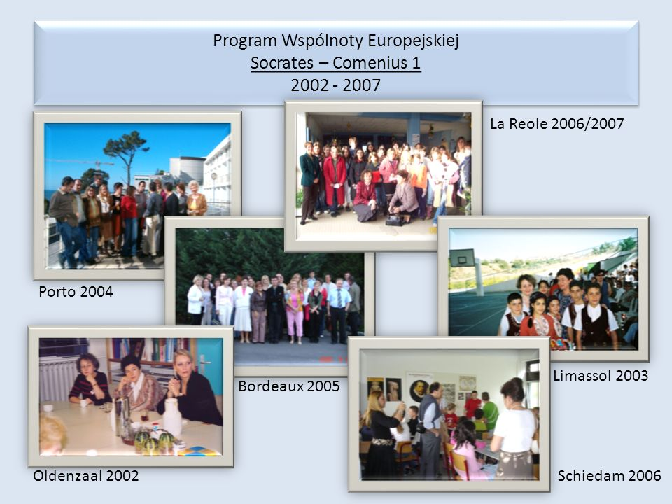 Program Wspólnoty Europejskiej Socrates – Comenius 1 2002 - 2007