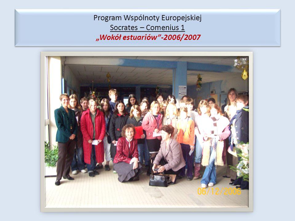 """Program Wspólnoty Europejskiej Socrates – Comenius 1 """"Wokół estuariów -2006/2007"""