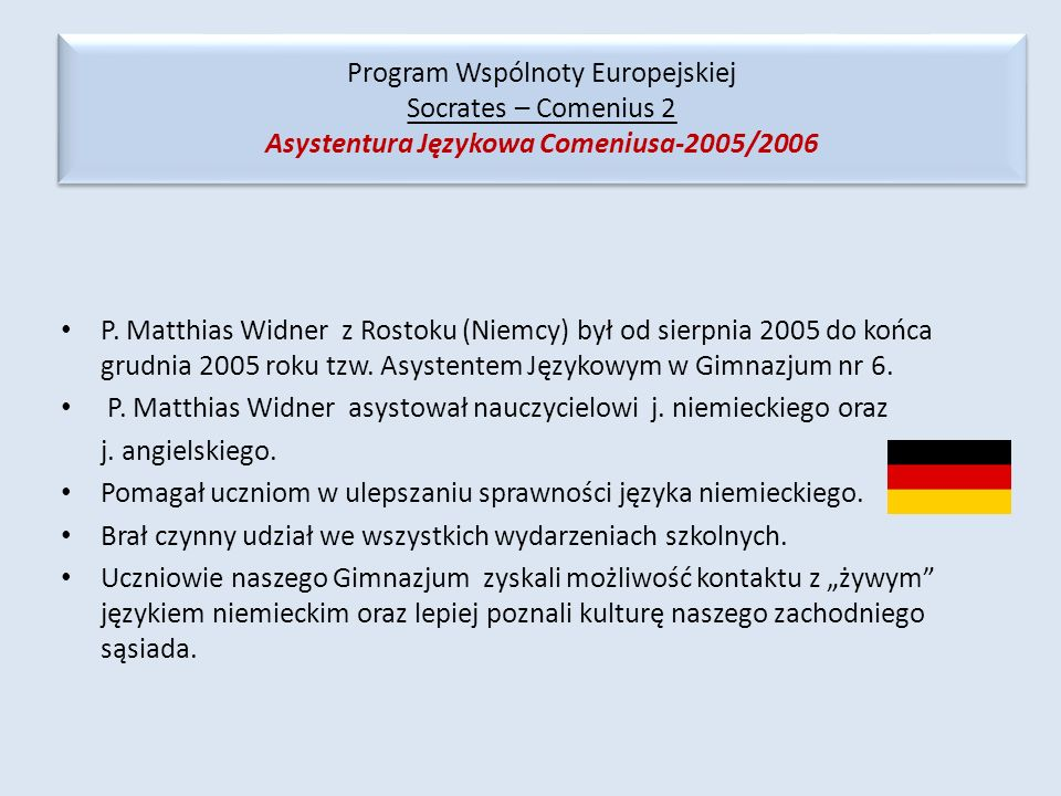 Program Wspólnoty Europejskiej Socrates – Comenius 2 Asystentura Językowa Comeniusa-2005/2006