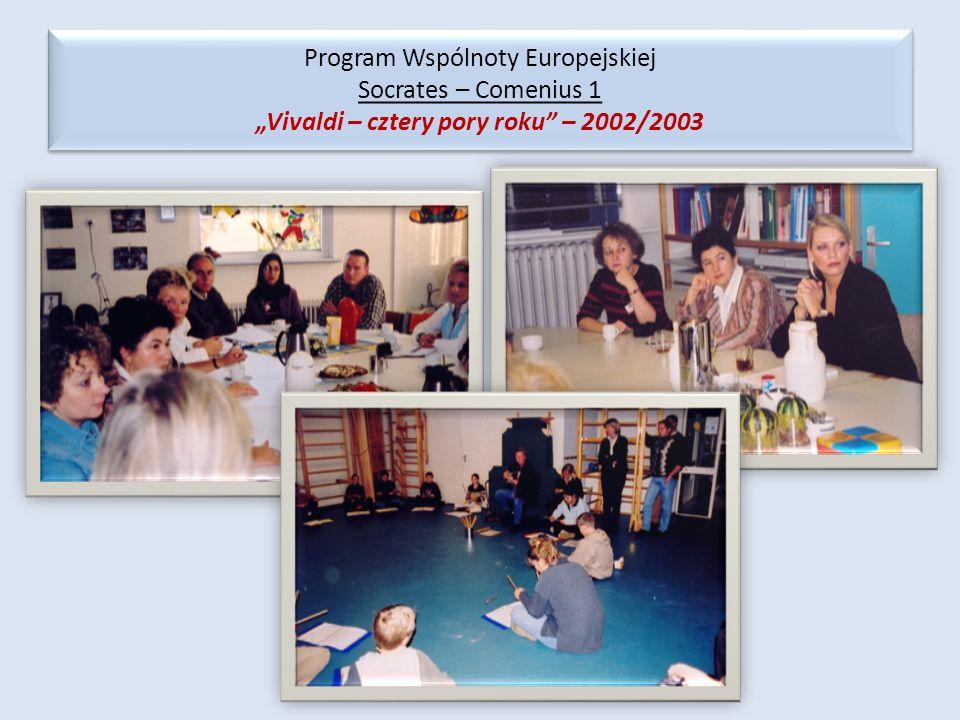 "Program Wspólnoty Europejskiej Socrates – Comenius 1 ""Vivaldi – cztery pory roku – 2002/2003"