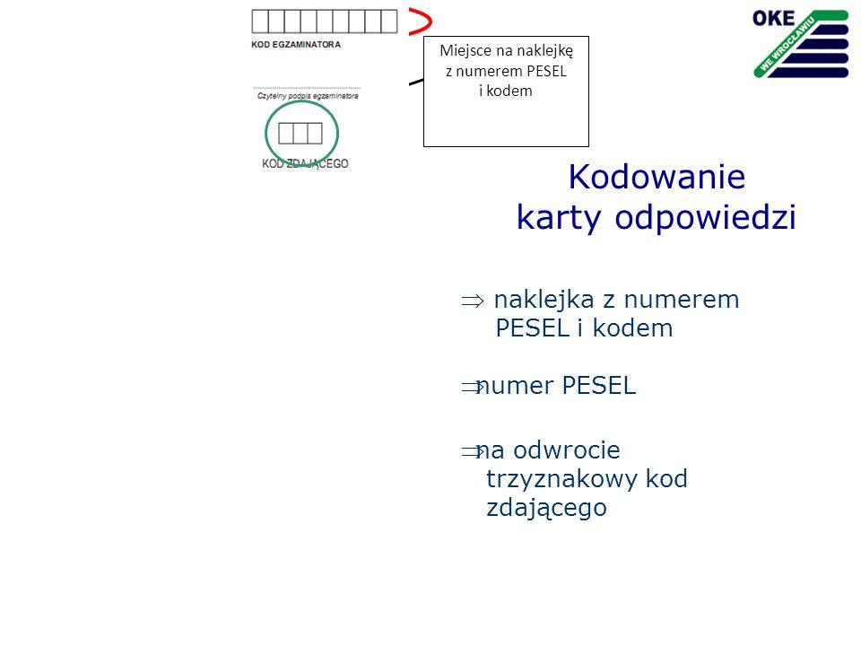 Kodowanie karty odpowiedzi  naklejka z numerem PESEL i kodem