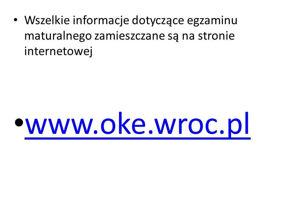 Wszelkie informacje dotyczące egzaminu maturalnego zamieszczane są na stronie internetowej