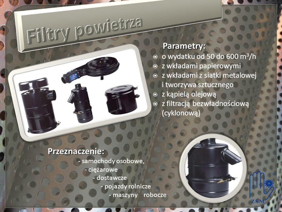 Filtry powietrza Parametry: Przeznaczenie: o wydatku od 50 do 600 m3/h