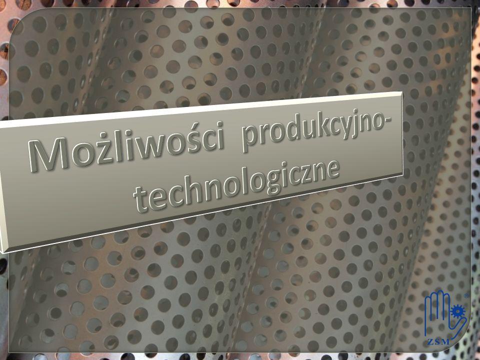 Możliwości produkcyjno- technologiczne