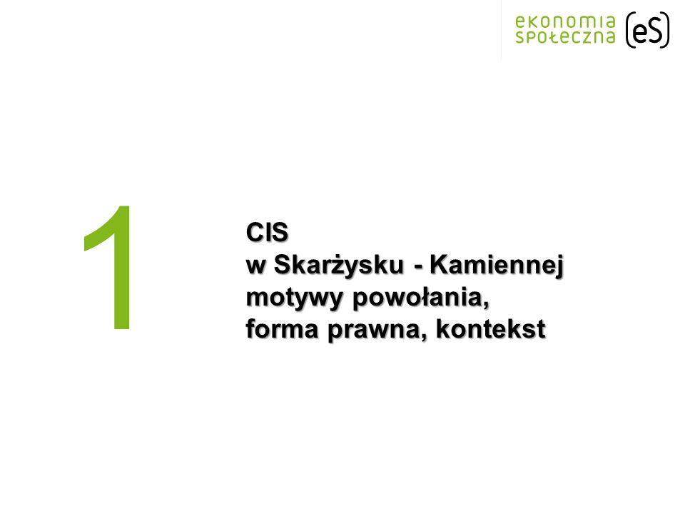 CIS w Skarżysku - Kamiennej motywy powołania, forma prawna, kontekst