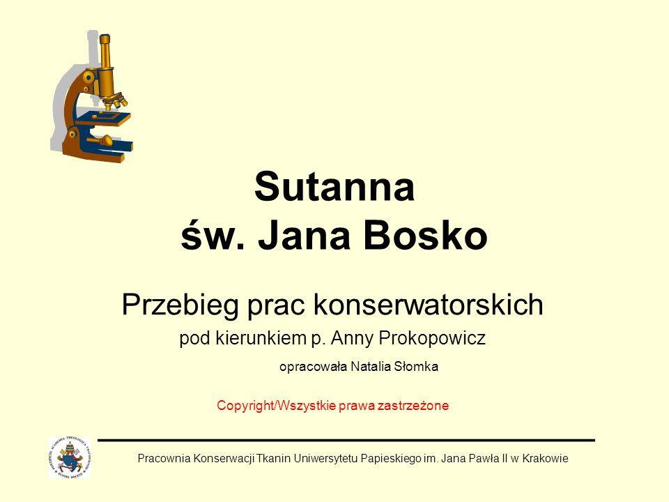 Sutanna św. Jana Bosko Przebieg prac konserwatorskich