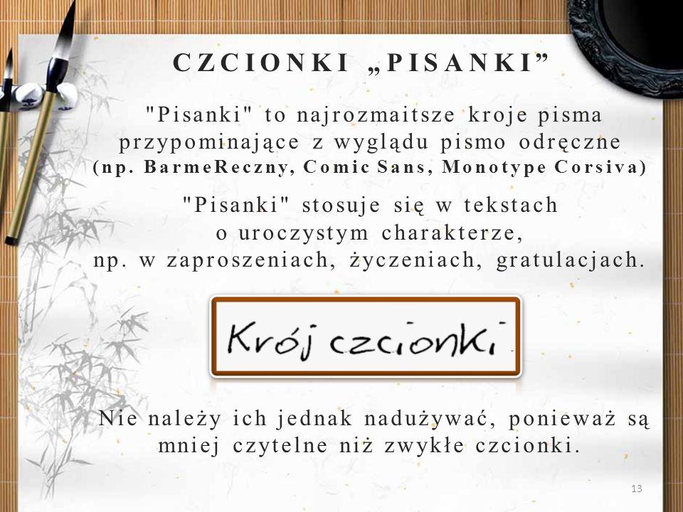 """CZCIONKI """"PISANKI Pisanki to najrozmaitsze kroje pisma przypominające z wyglądu pismo odręczne (np. BarmeReczny, Comic Sans, Monotype Corsiva)"""