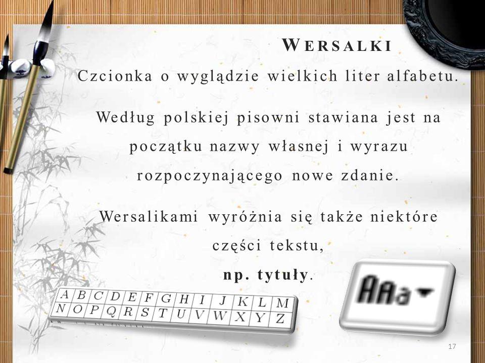 Wersalki Czcionka o wyglądzie wielkich liter alfabetu.
