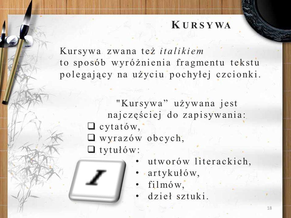 Kursywa używana jest najczęściej do zapisywania: