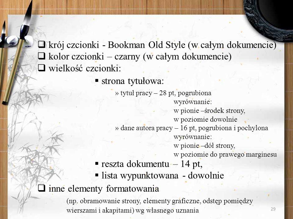 krój czcionki - Bookman Old Style (w całym dokumencie)
