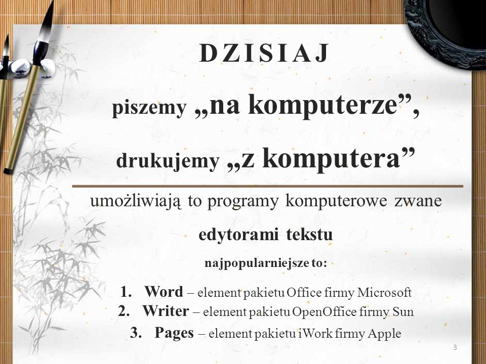 """Dzisiaj piszemy """"na komputerze , drukujemy """"z komputera umożliwiają to programy komputerowe zwane edytorami tekstu najpopularniejsze to:"""