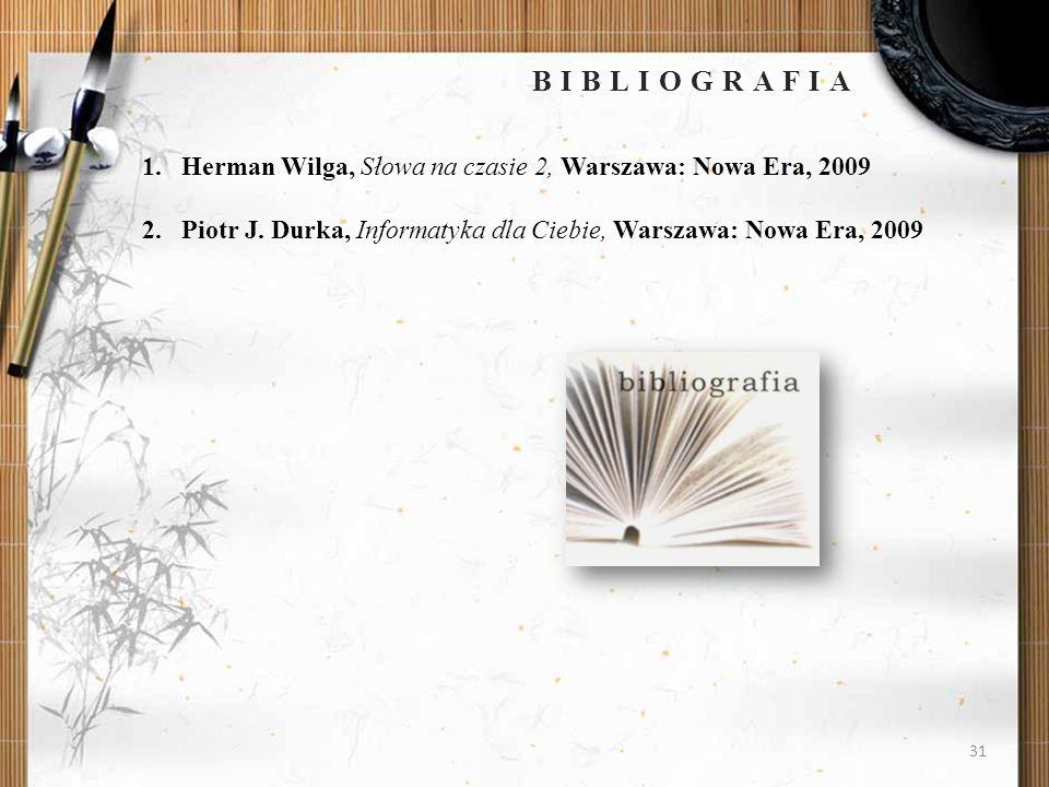 BIBLIOGRAFIA Herman Wilga, Słowa na czasie 2, Warszawa: Nowa Era, 2009