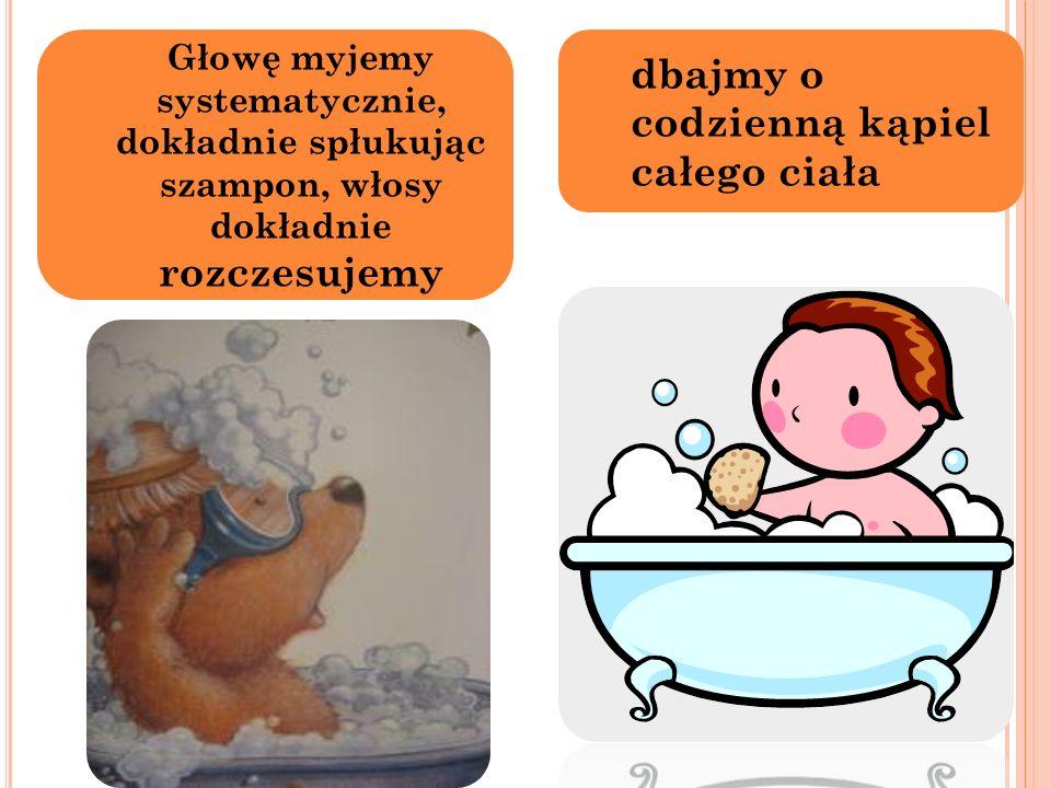 dbajmy o codzienną kąpiel całego ciała