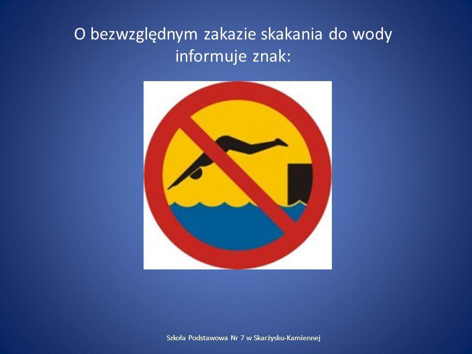 O bezwzględnym zakazie skakania do wody informuje znak: