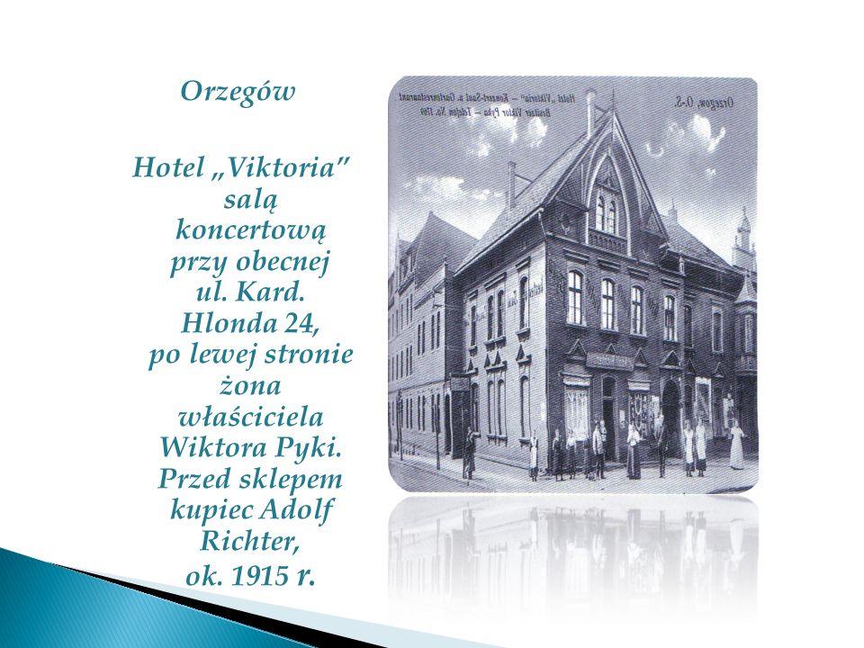 """Orzegów Hotel """"Viktoria salą koncertową przy obecnej ul. Kard"""