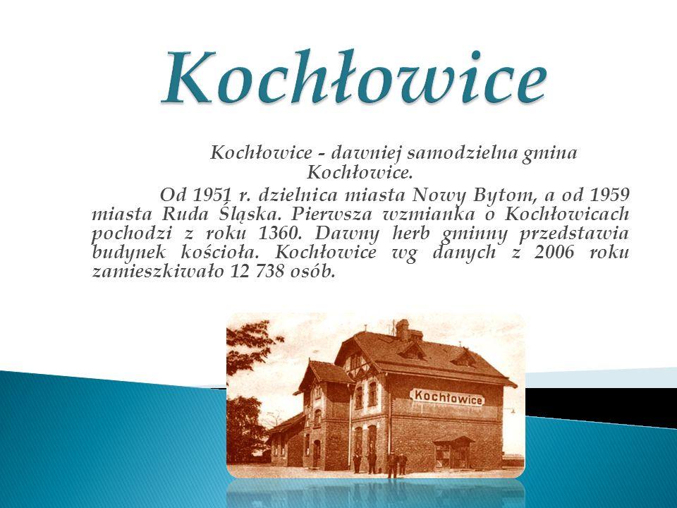 Kochłowice - dawniej samodzielna gmina Kochłowice.