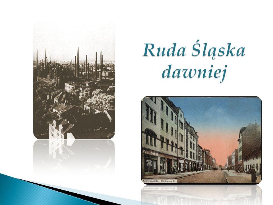 Ruda Śląska dawniej