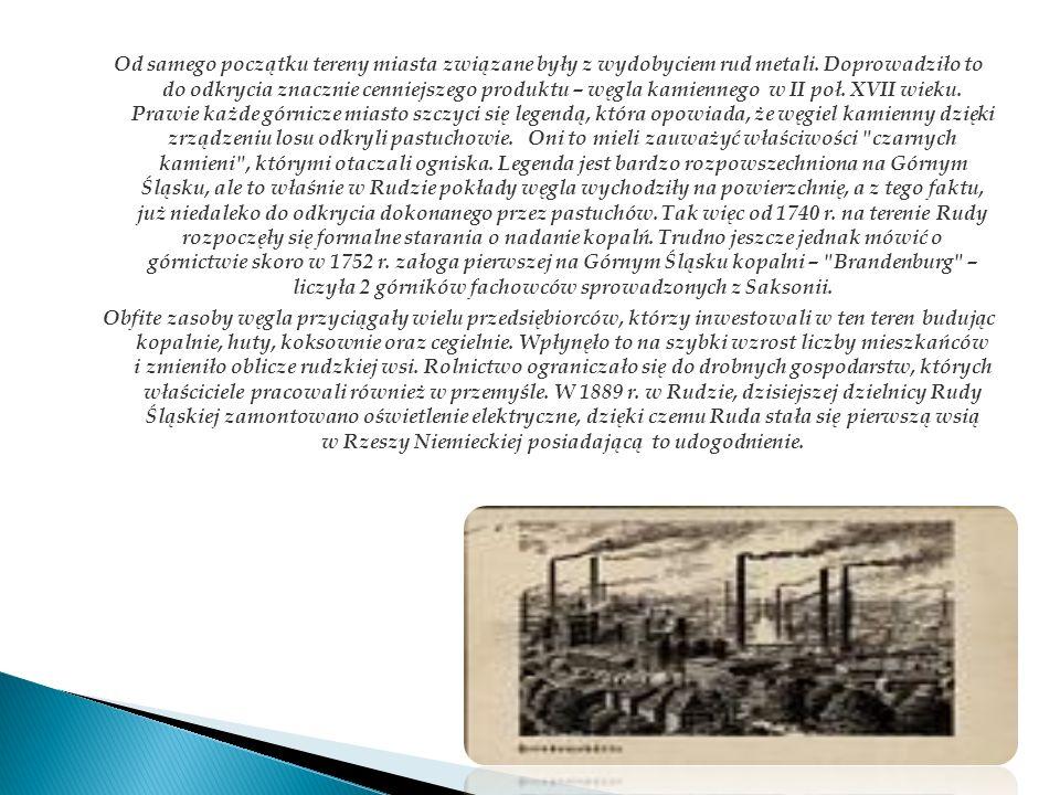 Od samego początku tereny miasta związane były z wydobyciem rud metali