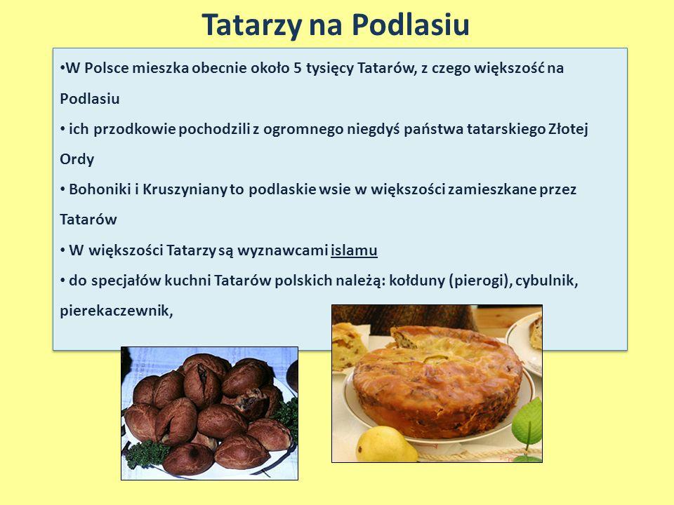 Tatarzy na Podlasiu W Polsce mieszka obecnie około 5 tysięcy Tatarów, z czego większość na Podlasiu.