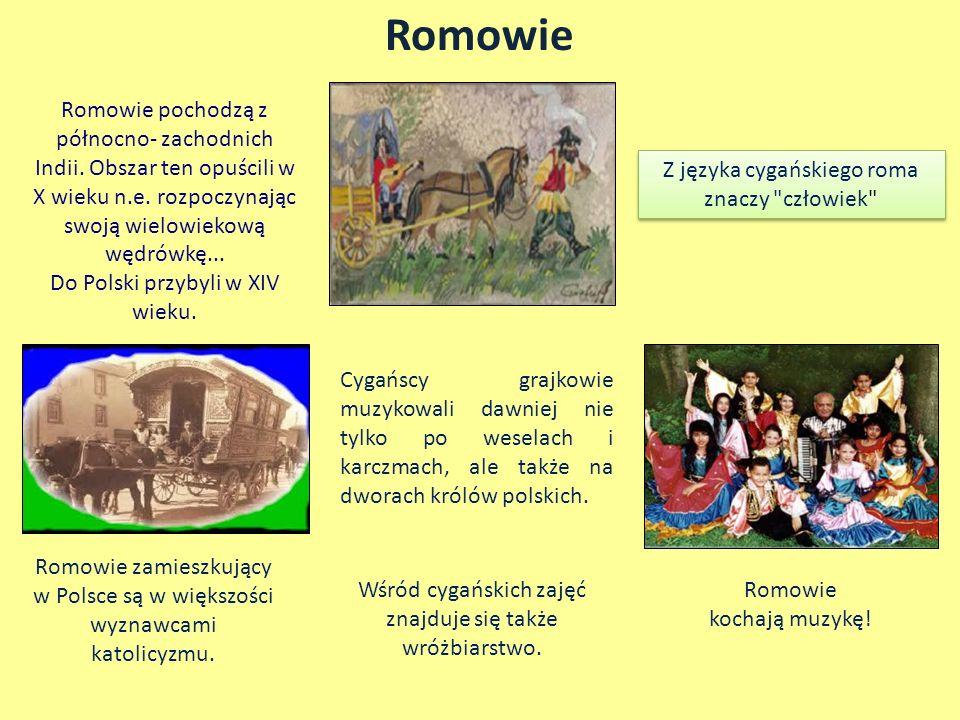 Romowie Romowie pochodzą z północno- zachodnich Indii. Obszar ten opuścili w X wieku n.e. rozpoczynając swoją wielowiekową wędrówkę...