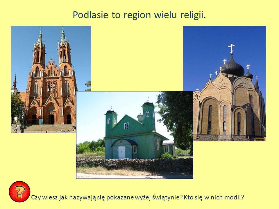 Podlasie to region wielu religii.