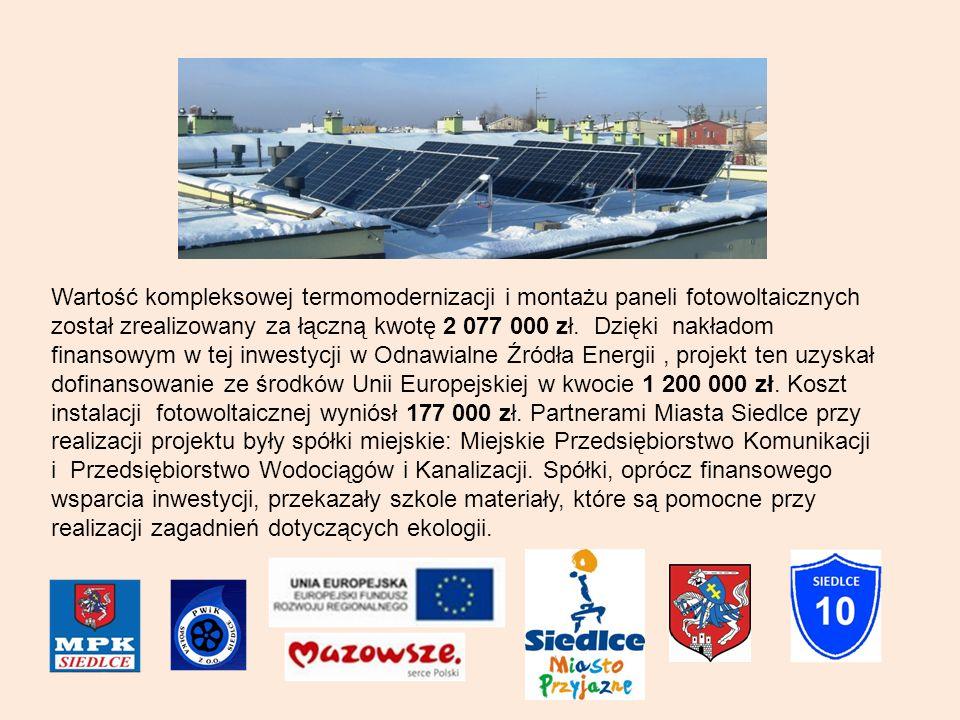 Wartość kompleksowej termomodernizacji i montażu paneli fotowoltaicznych został zrealizowany za łączną kwotę 2 077 000 zł.