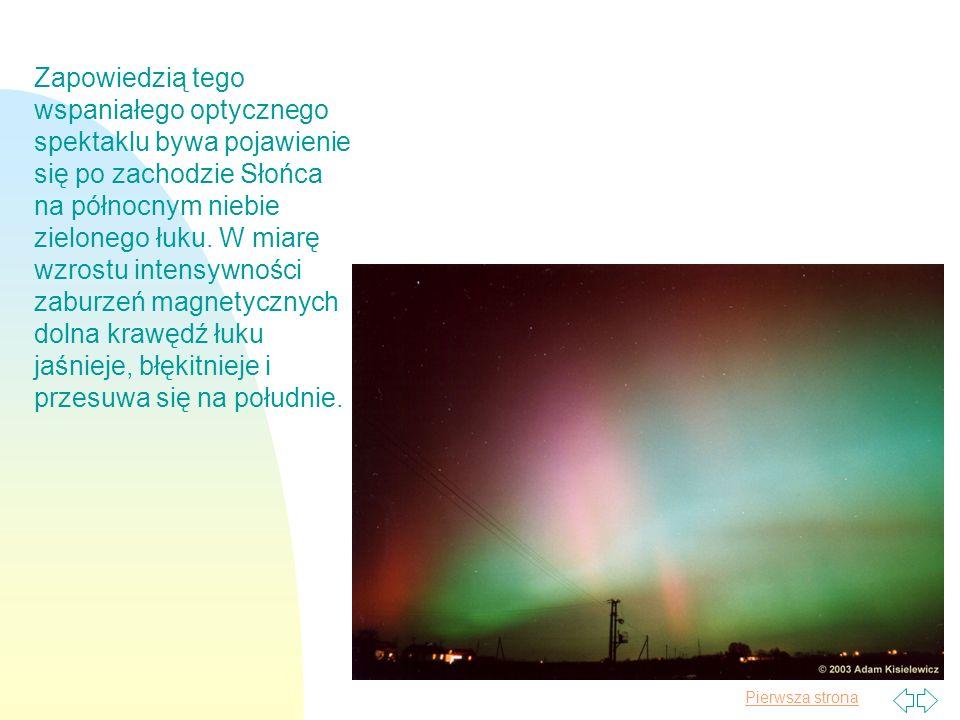 Zapowiedzią tego wspaniałego optycznego spektaklu bywa pojawienie się po zachodzie Słońca na północnym niebie zielonego łuku.