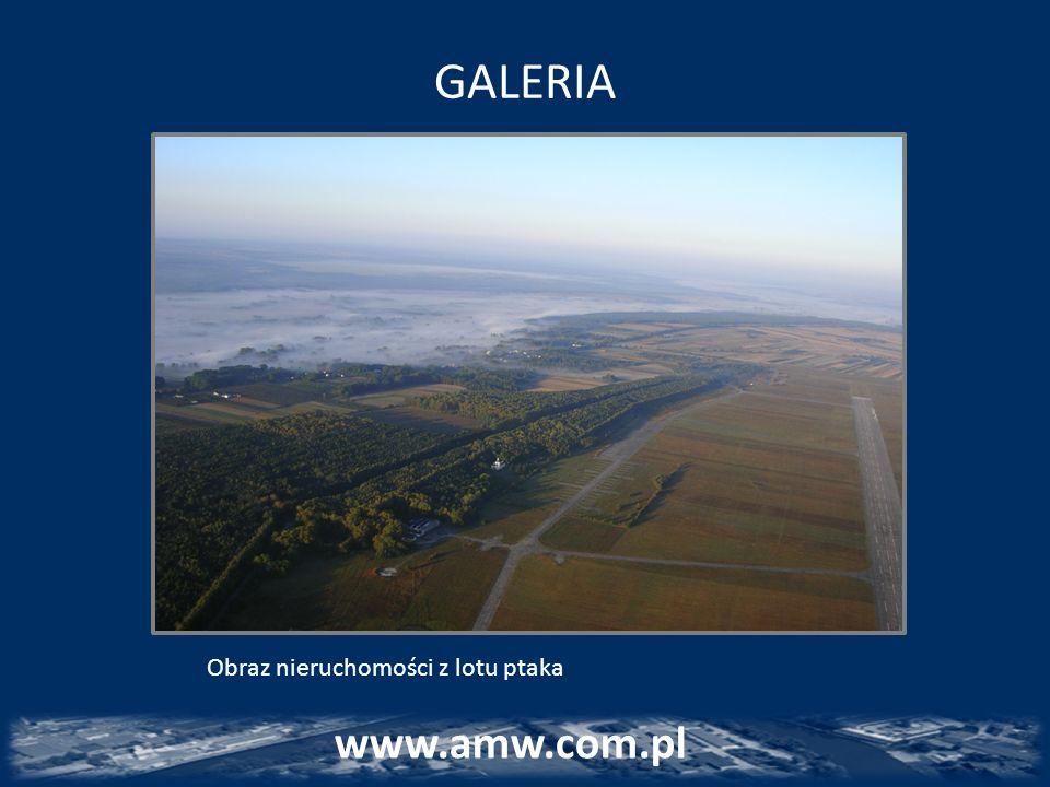 GALERIA Obraz nieruchomości z lotu ptaka www.amw.com.pl