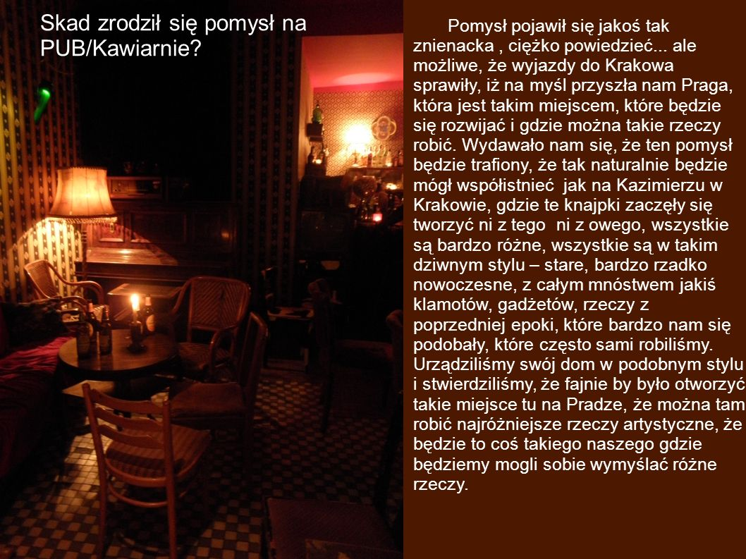 Skad zrodził się pomysł na PUB/Kawiarnie