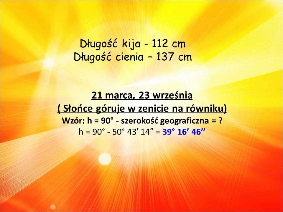 21 marca, 23 września ( Słońce góruje w zenicie na równiku)