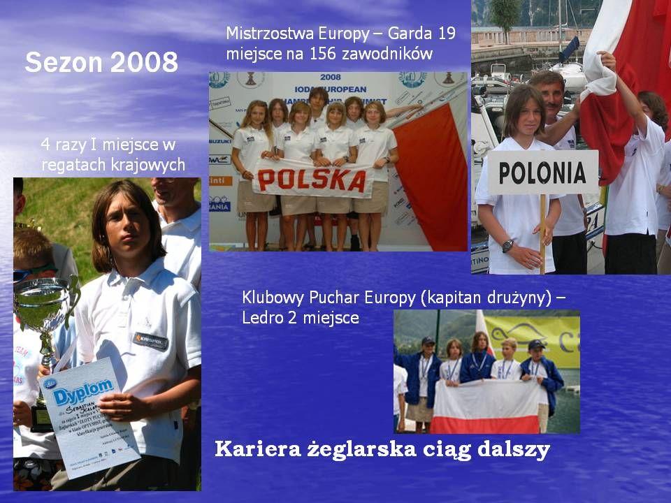 KARIERA ŻEGLARSKA KOLEJNE LATA 2006 – 21 startów: 15 –krotnie 1miejsce