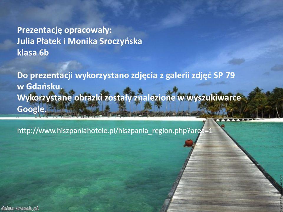 Prezentację opracowały: Julia Płatek i Monika Sroczyńska klasa 6b Do prezentacji wykorzystano zdjęcia z galerii zdjęć SP 79 w Gdańsku.