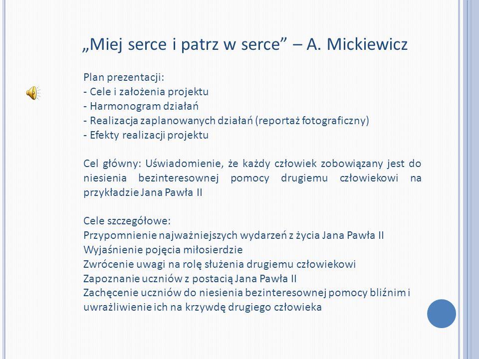 """Miej serce i patrz w serce – A. Mickiewicz"