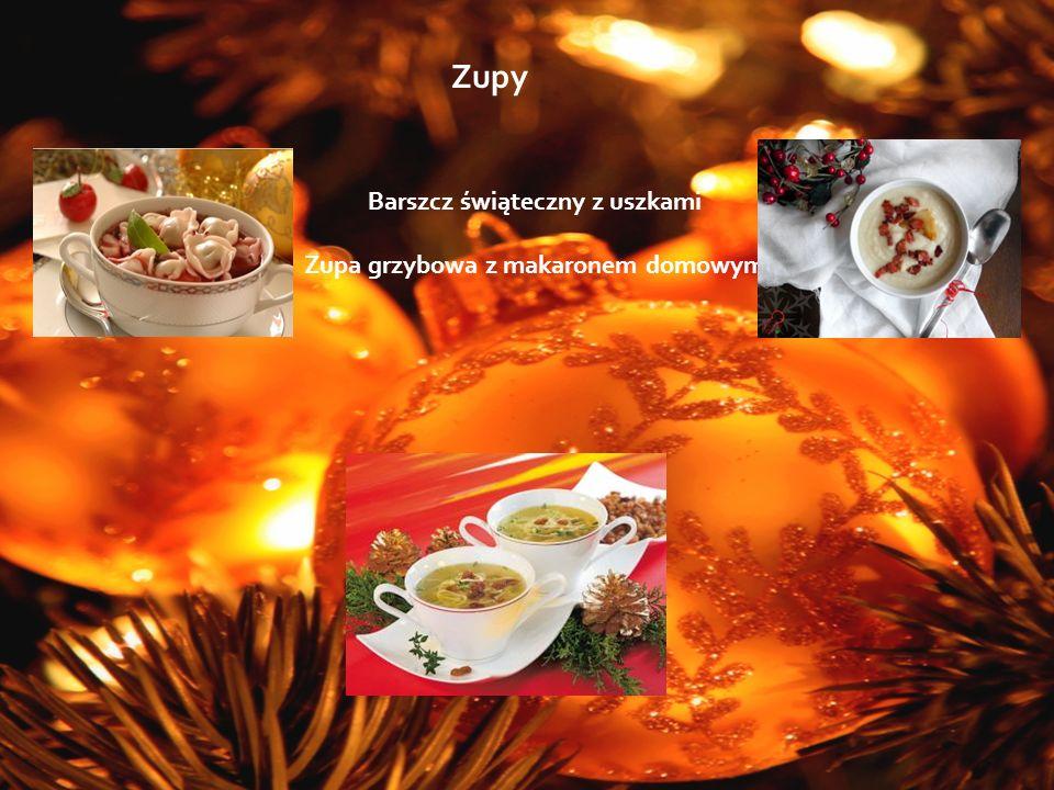 Barszcz świąteczny z uszkami Zupa grzybowa z makaronem domowym