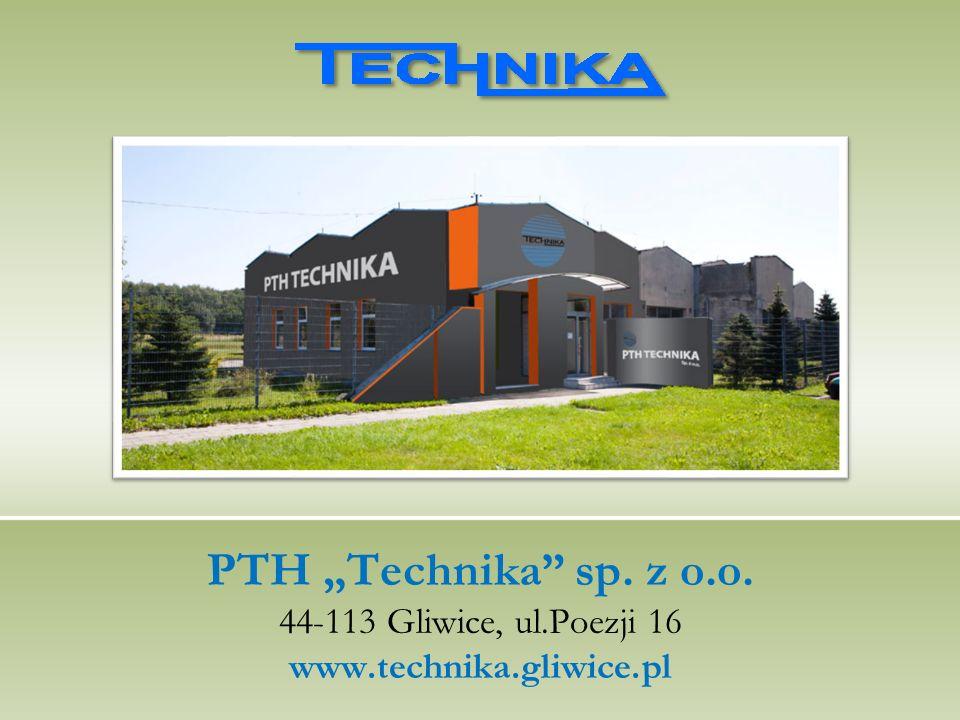 """PTH """"Technika sp. z o. o. 44-113 Gliwice, ul. Poezji 16 www. technika"""