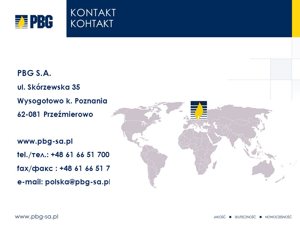 Kontakt КОНТАКТ PBG S.A. ul. Skórzewska 35 Wysogotowo k. Poznania