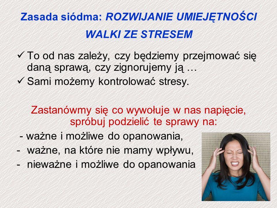 Zasada siódma: ROZWIJANIE UMIEJĘTNOŚCI WALKI ZE STRESEM
