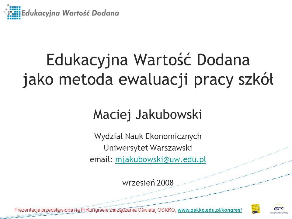 Edukacyjna Wartość Dodana jako metoda ewaluacji pracy szkół